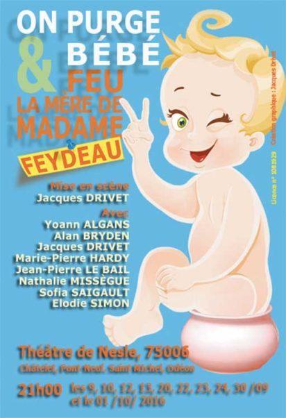 affiche pièce de théâtre on purge bébé& feu la mère de madame Feydeau